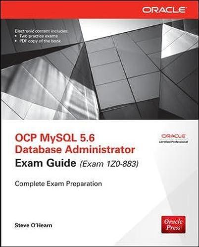 ocp mysql 5 6 database administrator all in one exam guide exam 1z0 rh amazon com mysql certification study guide 5.6 mysql developer certification study guide pdf