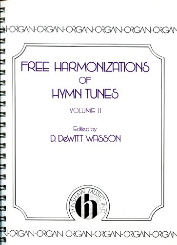 Free Harmonizations of Hymn Tunes Volume (Hymn Tune Arrangements)