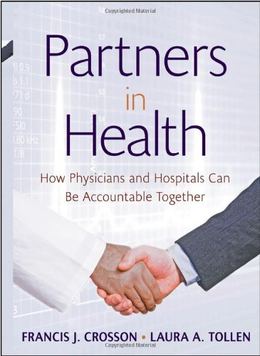 Partners In Health  How Physicians And Hospitals Can Be Accountable Together