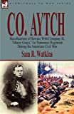Co Aytch, Sam R. Watkins, 1846778875