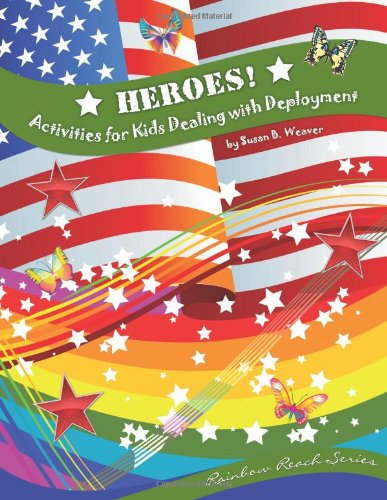 Heroes! Activities for Kids Dealing with Deployment