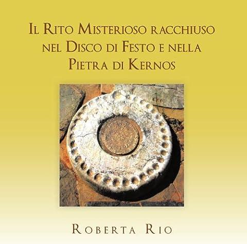 Il Rito Misterioso racchiuso nel Disco di Festo e nella Pietra di Kernos (Voyage in Destiny) (Italian Edition)