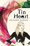 """""""Tin Heart"""" av Shivaun Plozza"""