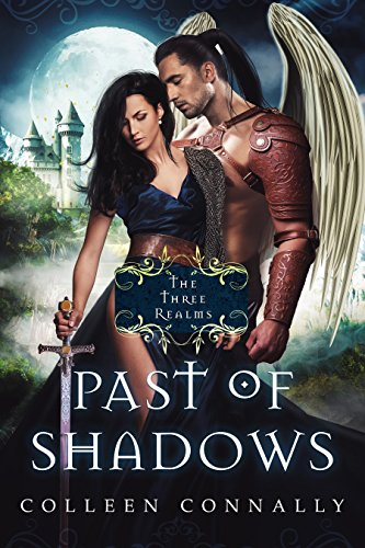 Fantasy freebie alert! Colleen Connally's rich, evocative epic: Past Of Shadows (The Three Realms Book 1)