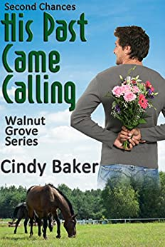 His Past Came Calling: Second Chances (Walnut Grove Series Book 2) by [Baker, Cindy]