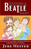 Raising a Beatle Baby, Jere Hester, 098979220X