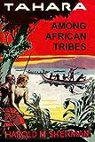 Tahara among African Tribes, Harold M. Sherman, 1936720353