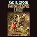 Paradigms Lost Audiobook by Ryk E. Spoor Narrated by Jay Snyder