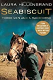 Seabiscuit : The True Story of Three Men and a Racehorse: The True Story of Three Men and a Racehorse