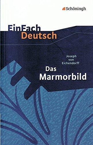 EinFach Deutsch Textausgaben: Joseph von Eichendorff: Das Marmorbild: Gymnasiale Oberstufe