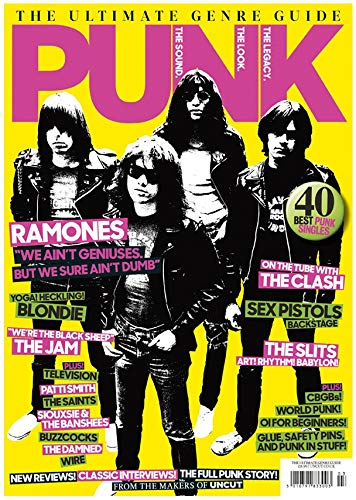 Uncut Magazine The Ultimate Genre Guide Punk: The Sound. The Look. The Legacy. Ramones Cover (The Best Of Punk Magazine)