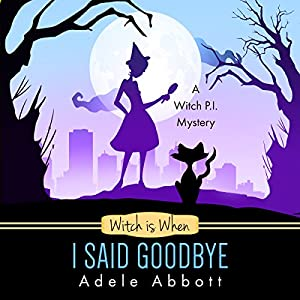 Witch Is When I Said Goodbye Audiobook
