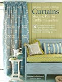 img - for A Beginner's Guide to Making Curtains, Shades, Pillows, Cushions, and More: 50 step-by-step projects, plus practical advice on hanging curtains, choosing fabric, and measuring up book / textbook / text book