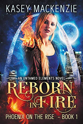 Reborn in Fire: Phoenix on the Rise (Untamed Elements Book 1)