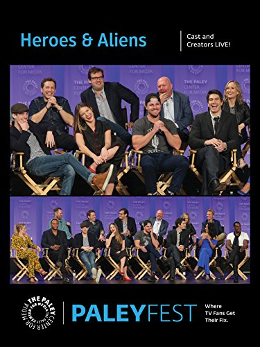 Heroes   Aliens  Cast And Creators Paleyfest