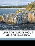 Lives of Illustrious Men of Americ, W. L. Barre, 1149853646