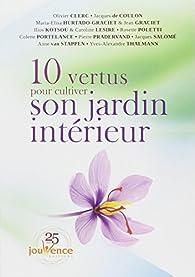 10 vertus pour cultiver son jardin intérieur par Rosette Poletti
