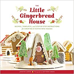 The Little Gingerbread House Recipes Templates And Step By Step