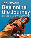 Jesuswalk - Beginning the Journey: Discipleship and Spiritual Formation Lessons