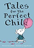 img - for Tales for the Perfect Child book / textbook / text book