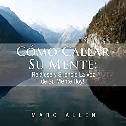 Como Callar Su Mente [How to Quiet Your Mind]