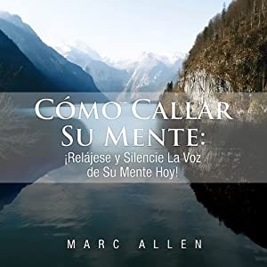 Como Callar Su Mente [How to Quiet Your Mind] Audiobook