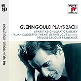 Glenn Gould plays Bach: 6 Partitas BWV 825-830; Chromatic Fantasy BWV 903; Italian Concerto BWV 971