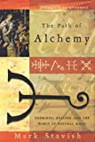 img - for The Path of Alchemy: Energetic Healing & the World of Natural Magic (Pathways to Enlightenment) book / textbook / text book
