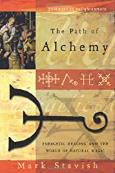 Path of Alchemy: Energetic Healing and the World of Natural Alchemy (Pathways to Enlightenment)