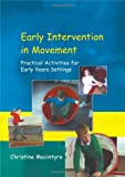 Early Intervention in Movement, Christine Macintyre, 1853468703