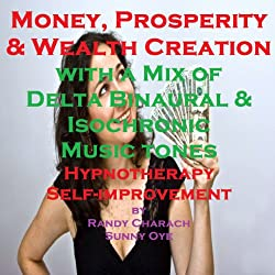 Money and Prosperity Creation - with a Mix of Delta Binaural Isochronic Tones