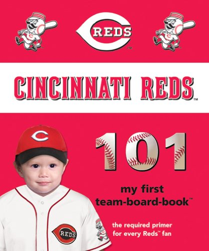 Cincinnati Reds 101 (101 My First Team-Board-Books) by Brand: Michaelson Entertainment