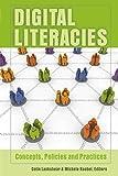 Digital Literacies: Concepts, Policies and Practices (New Literacies and Digital Epistemologies, Band 30)