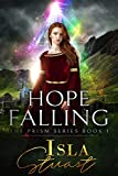Hope Falling: Book One in the Prism Series