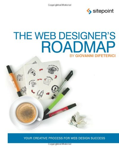 [PDF] The Web Designer?s Roadmap Free Download | Publisher : SitePoint | Category : Computers & Internet | ISBN 10 : 0987247859 | ISBN 13 : 9780987247858