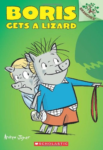 Boris Gets a Lizard: A Branches Book (Boris #2)