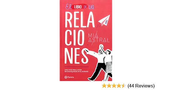 El libro de las relaciones: Mia Astral: 9789584261540 ...
