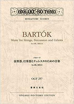 バルトーク 弦楽器,打楽器とチェレスタのための音楽 Sz.106,BB114 (OGT 257)