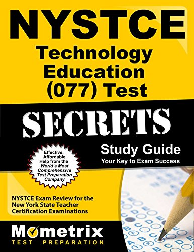 NYSTCE Technology Education (077) Test Secrets Study Guide: NYSTCE Exam Review for the New York State Teacher Certification ()