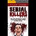 Serial Killers: The most Terrifying & Lesser Known Serial Killers & Their Horrible Crimes (serial killers, true crime)