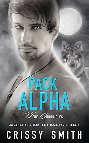 Pack Alpha: (A Wereshifter Erotic Romance) (Were Chronicles Book 1)
