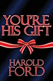 You're His Gift, Harold Ford, 1630044776