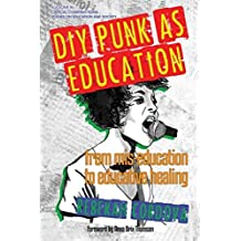 DIY Punk as Education (Critical Constructions: Studies on Education and Society)