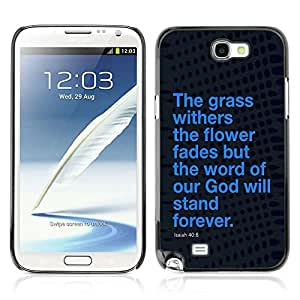 Planetar® ( Bible Verse-ISAIAH 40:8 WORD OF GOD WILL STAND FOREVER ) SAMSUNG Galaxy Note 2 / N7100 Fundas Cover Cubre Hard Case Cover