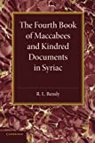 The Fourth Book of Maccabees and Kindred Documents in Syriac, , 1107624126