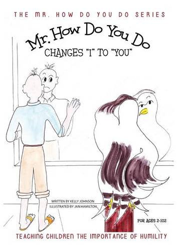 """Download Mr. How Do You Do Changes """"I"""" to """"YOU"""": Teaching Children the Importance of Humility (The Mr. How Do You Do Series) pdf"""