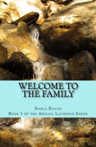 Welcome to the Family (The Abigail Laurence Series) (Volume 3)