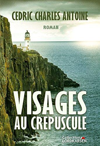 Visages au crépuscule (French Edition)