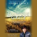 Glorious Grace: 100 Daily Readings from Grace Revolution Audiobook by Joseph Prince Narrated by Jason Younger