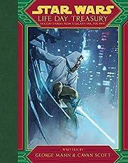 Star Wars Life Day Treasury: Holiday Stories From a Galaxy Far, Far Away.